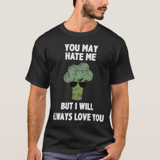 I Will Always Love You Broccoli Vegan Shirt