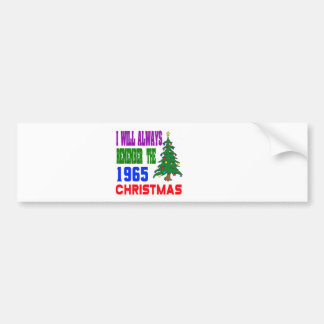 I will always remember the 1965 christmas bumper stickers