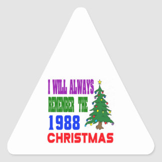 I will always remember the 1988 christmas triangle sticker