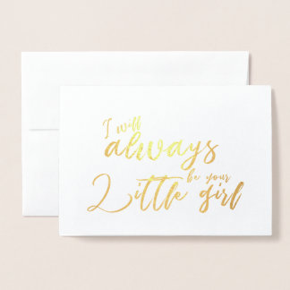 I will Always your Little Girl Father Wedding Day Foil Card