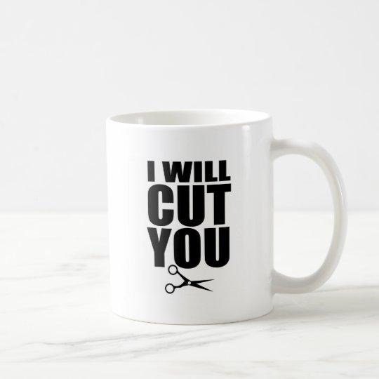 I Will Cut You - Hair Stylist Coffee