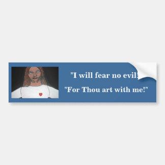 I WILL FEAR NO EVIL BUMPER STICKERS