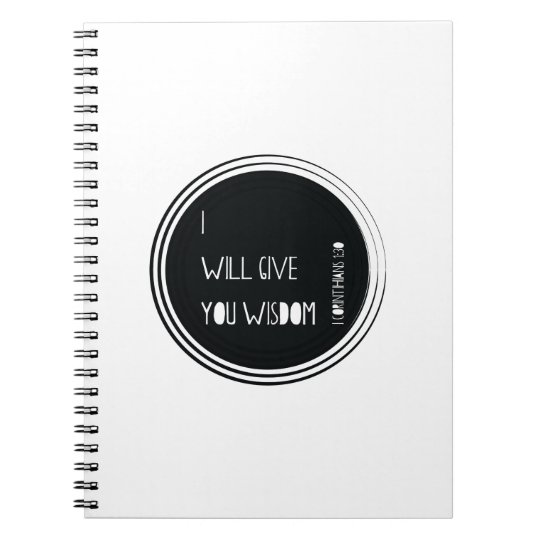 I will give you wisdom Christian Verse Notebook