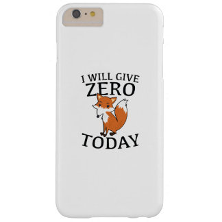 I Will Give Zero Fox Today Barely There iPhone 6 Plus Case