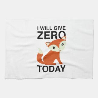 I Will Give Zero Fox Today Tea Towel