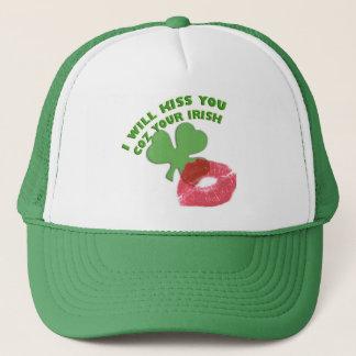 I will kiss you coz your Irish Trucker Hat