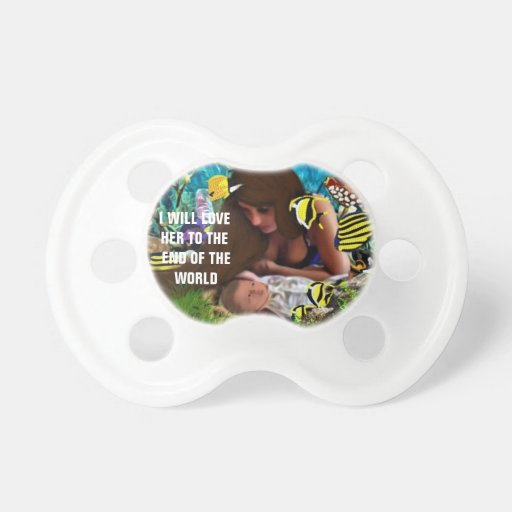 I will Love Her To.. Mom and Child Pacifier