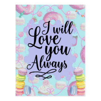 I will love you always - sweetshop doughnuts postcard