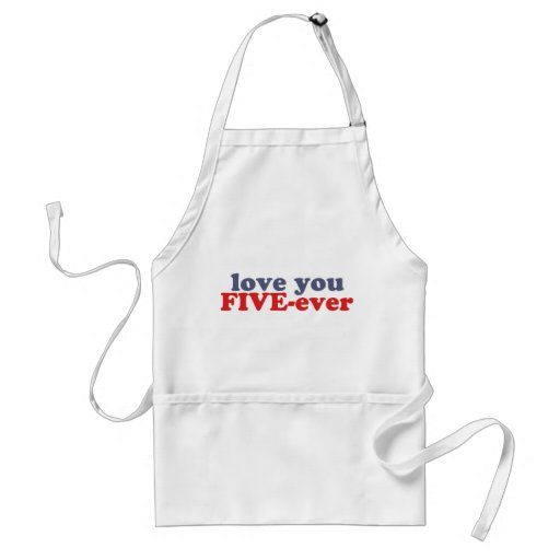 I Will Love You FIVE-ever (dat mean moar dan 4evr) Apron