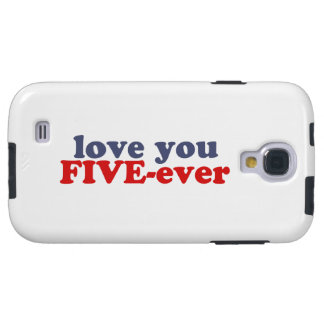 I Will Love You FIVE-ever dat mean moar dan 4evr Galaxy S4 Case