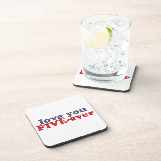 I Will Love You FIVE-ever (dat mean moar dan 4evr) Drink Coaster