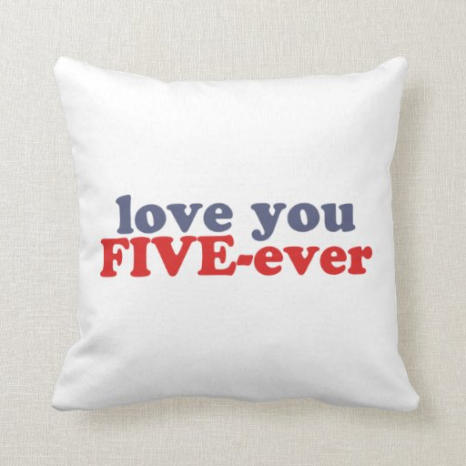 I Will Love You FIVE-ever (dat mean moar dan 4evr) Throw Pillow