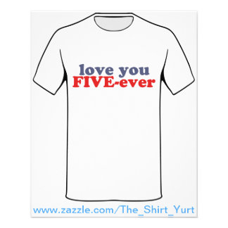 I Will Love You FIVE-ever (dat mean moar dan 4evr) Personalized Flyer