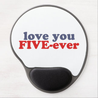 I Will Love You FIVE-ever dat mean moar dan 4evr Gel Mouse Pads