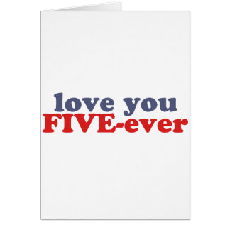 I Will Love You FIVE-ever (dat mean moar dan 4evr) Greeting Card