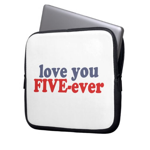 I Will Love You FIVE-ever (dat mean moar dan 4evr) Laptop Computer Sleeves