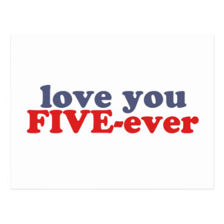 I Will Love You FIVE-ever (dat mean moar dan 4evr) Postcard