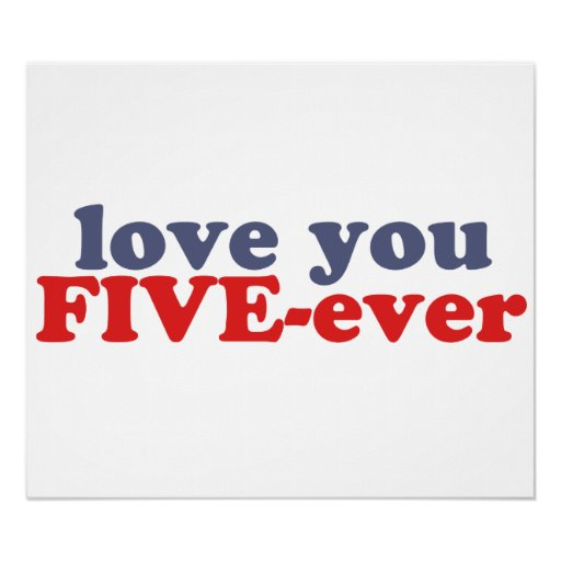 I Will Love You FIVE-ever (dat mean moar dan 4evr) Poster