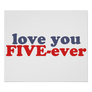 I Will Love You FIVE-ever dat mean moar dan 4evr Poster