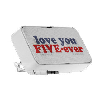 I Will Love You FIVE-ever dat mean moar dan 4evr iPod Speakers