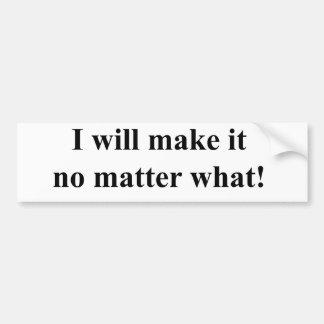 I will make it! black txt bumper stickers