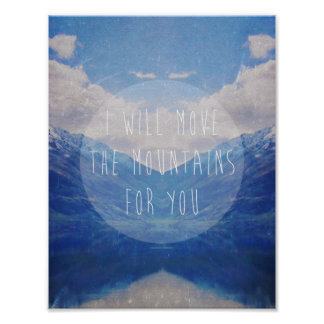 I will move the mountains for you poster