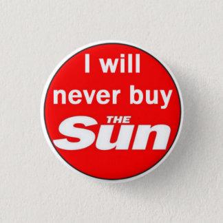 I will never buy The Sun 3 Cm Round Badge