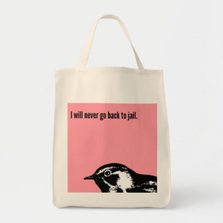 I will never go back to jail. tote bag