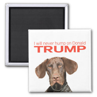 I will never hump on Donald Trump! Square Magnet