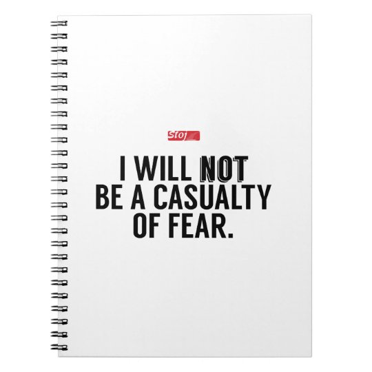 I Will Not Be A Casualty Of Fear Notebook