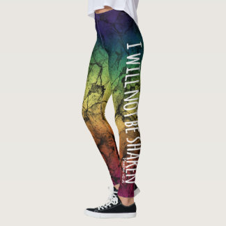 """I will not be shaken"" leggings"