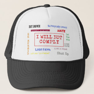 I Will Not Comply Line Trucker Hat