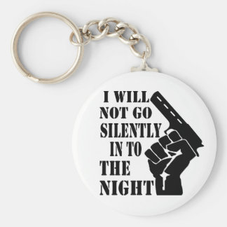 I Will Not Go Silently Into The Night Basic Round Button Key Ring