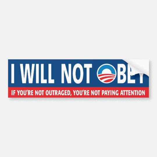 I Will NOT OBEY --- Anti Obama Bumper Sticker