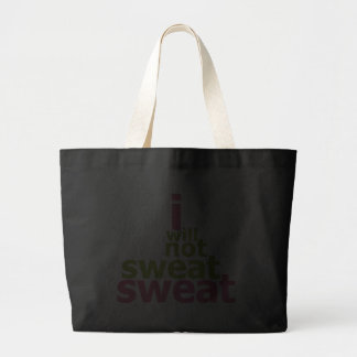 I Will Not Sweat Sweat Canvas Bags
