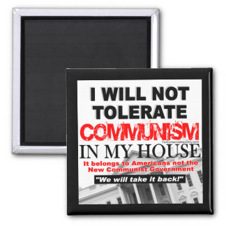I Will Not Tolerate Communism in My House Fridge Magnet