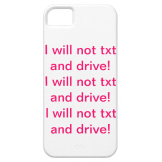 I will not txt and drive! case for the iPhone 5