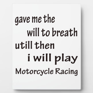 I will play Motorcycle Racing. Plaques