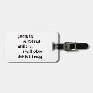 I will play Skiing Luggage Tag