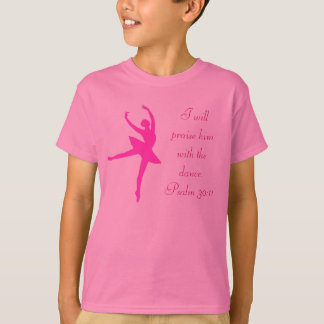 I will Praise him with Dance T-Shirt