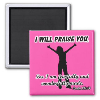 I Will Praise You - Psalm 139:14 Pink Silhouette Square Magnet