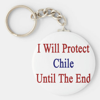 I Will Protect Chile Until The End Key Chains