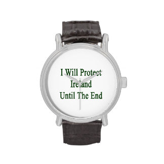I Will Protect Ireland Until The End Wristwatches