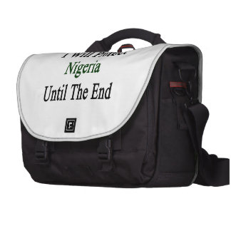 I Will Protect Nigeria Until The End Bag For Laptop