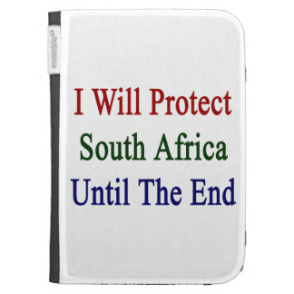 I Will Protect South Africa Until The End Kindle 3G Cases
