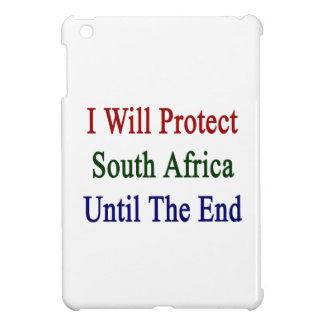 I Will Protect South Africa Until The End iPad Mini Cover
