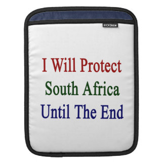 I Will Protect South Africa Until The End Sleeves For iPads