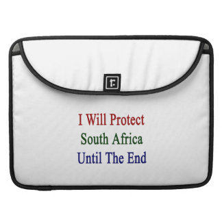 I Will Protect South Africa Until The End Sleeves For MacBook Pro