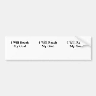 I Will Reach My Goal Bumper Sticker