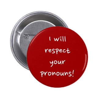 """""""I will respect your pronouns!"""" 6 Cm Round Badge"""